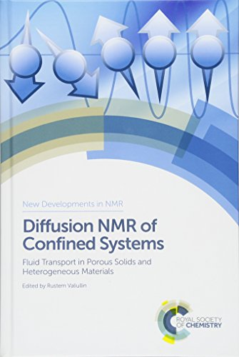 Diffusion NMR of Confined Systems: Fluid Transport in Porous Solids and Heterogeneous Materials (...
