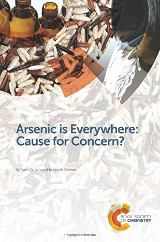 Arsenic is Everywhere: Cause for Concern?: William R Cullen