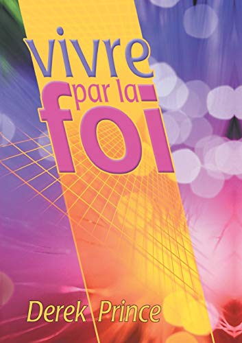 9781782631255: Faith To Live By - FRENCH (French Edition)