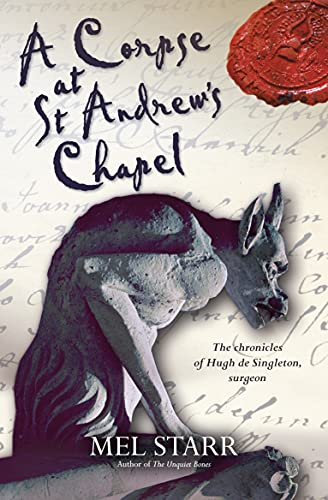 9781782640325: A Corpse at St. Andrew's Chapel (The Chronicles of Hugh de Singleton, Surgeon)
