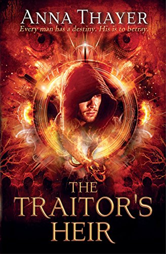 9781782640752: The Traitor's Heir: Every Man Has a Destiny. His is to Betray (The Knight of Eldaran)