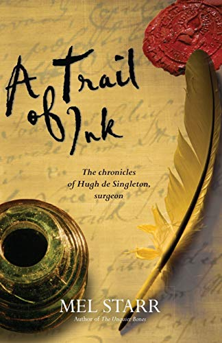 9781782640851: A Trail of Ink: The Chronicles Of Hugh De Singleton, Surgeon: 3