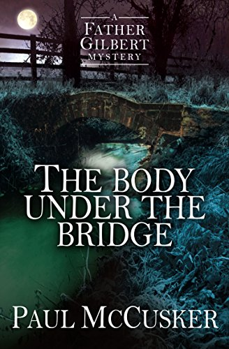 9781782641070: The Body Under the Bridge (A Father Gilbert Mystery)