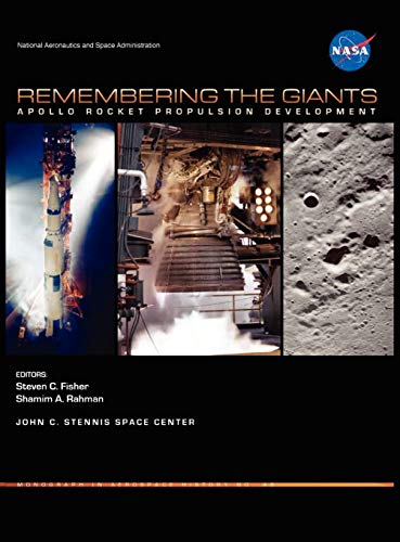 9781782660033: Remembering the Giants: Apollo Rocket Propulsion Development (NASA Monographs in Aerospace History series, number 45)