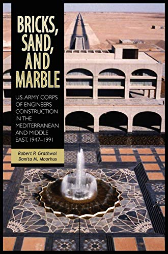 9781782660132: Bricks, Sand and Marble: U.S. Army Corps of Engineers Construction in the Mediterranean and Middle East, 1947-1991