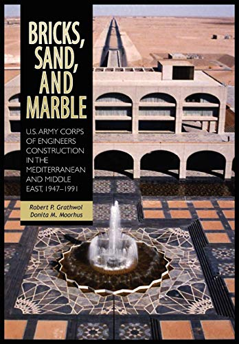9781782660149: Bricks, Sand and Marble: U.S. Army Corps of Engineers Construction in the Mediterranean and Middle East, 1947-1991