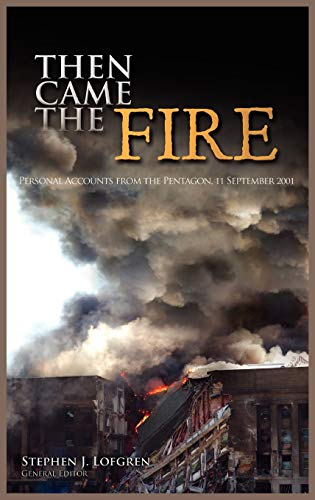 9781782660187: Then Came the Fire: Personal Accounts From the Pentagon, 11 September 2001