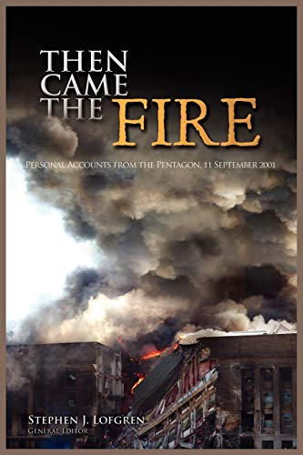 9781782660194: Then Came the Fire: Personal Accounts From the Pentagon, 11 September 2001
