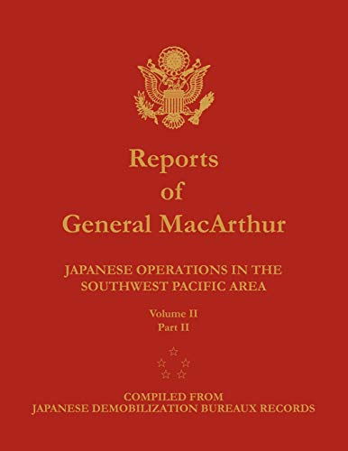9781782660385: Reports of General MacArthur: Japanese Operations in the Southwest Pacific Area. Volume 2, Part 2