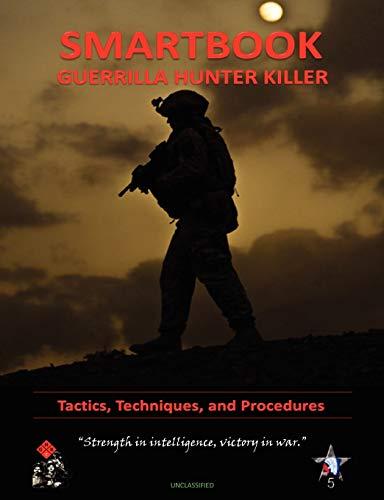 Guerilla Hunter Killer Smartbook: U. S. Army