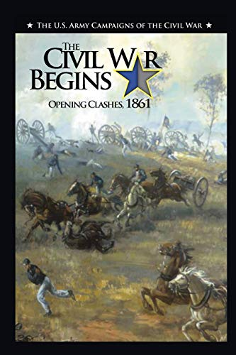 9781782660750: The Civil War Begins: Opening Clashes, 1861