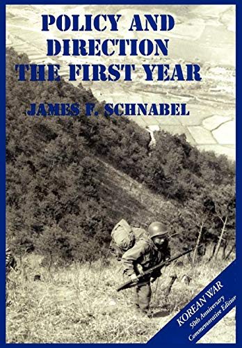 9781782660798: The U.S. Army and the Korean War: Policy and Direction - The First Year