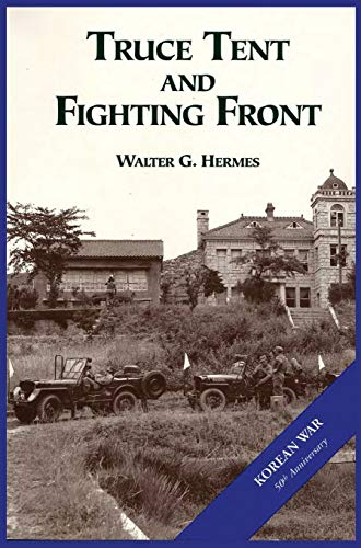 9781782660828: The U.S. Army and the Korean War: Truce Tent and Fighting Front