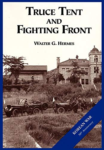 9781782660835: The U.S. Army and the Korean War: Truce Tent and Fighting Front