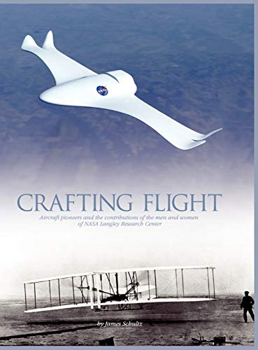 9781782661085: Crafting Flight: Aircraft Pioneers and the Contributions of the Men and Women of NASA Langley Research Center