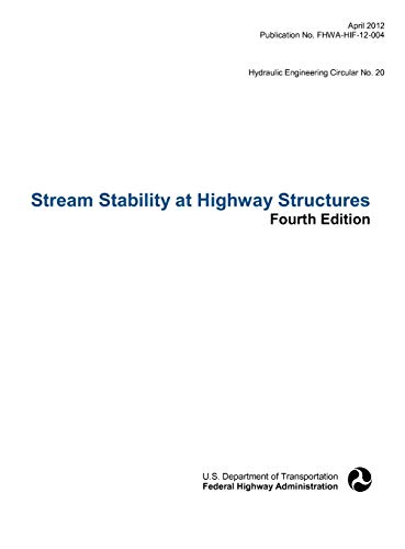 Stream Stability at Highway Structures (Fourth Edition). Hydraulic Engineering Circular No. 20. ...