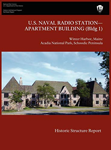 U.S. Naval Radio Station-Apartment Building (Bldg 1) Historic Structure Report: James J. Lee