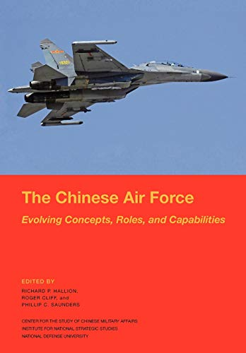 9781782661337: The Chinese Air Force: Evolving Concepts, Roles, and Capabilities