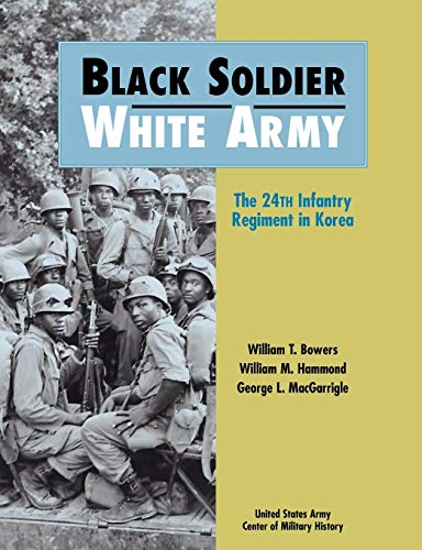 Black Soldier, White Army: The 24th Infantry Regiment in Korea