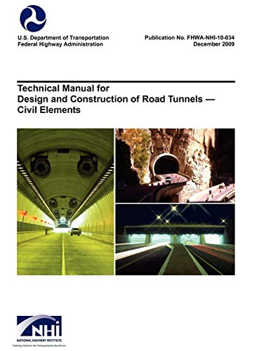 9781782661719: Technical Manual for Design and Construction of Road Tunnels - Civil Elements (FHWA-NHI-10-034)