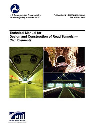 9781782661726: Technical Manual for Design and Construction of Road Tunnels - Civil Elements (Fhwa-Nhi-10-034)