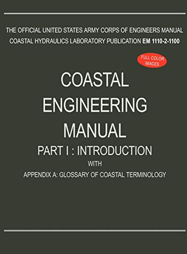 9781782661887: Coastal Engineering Manual Part I: Introduction, with Appendix A: Glossary of Coastal Terminology (EM 1110-2-1100)