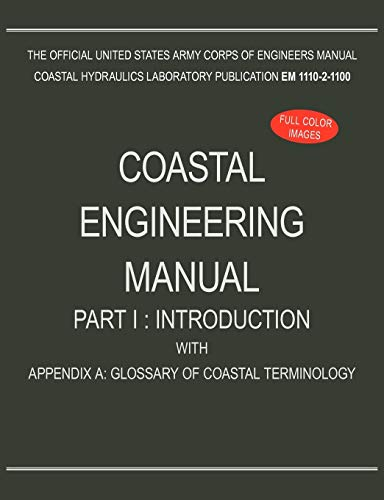 9781782661894: Coastal Engineering Manual Part I: Introduction, with Appendix A: Glossary of Coastal Terminology (EM 1110-2-1100)