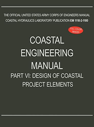 9781782661986: Coastal Engineering Manual Part VI: Design of Coastal Project Elements (EM 1110-2-1100)
