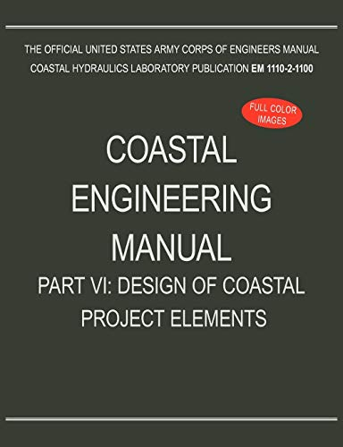 9781782661993: Coastal Engineering Manual Part VI: Design of Coastal Project Elements (EM 1110-2-1100)
