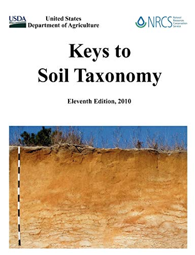 Keys to Soil Taxonomy (Eleventh Edition): U. S. Department of Agriculture; Natural Resources ...