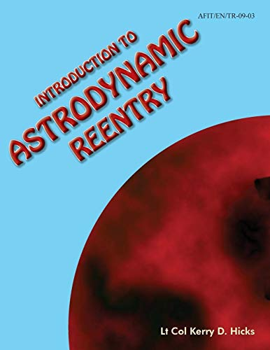 Introduction to Astrodynamic Reentry (Paperback): Kerry D Hicks