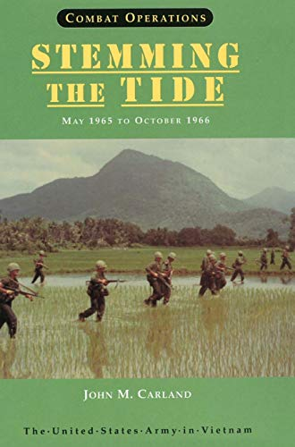 9781782663423: Combat Operations: Stemming the Tide, May 1965 to October 1966 (United States Army in Vietnam series)