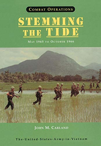 9781782663430: Combat Operations: Stemming the Tide, May 1965 to October 1966 (United States Army in Vietnam series)