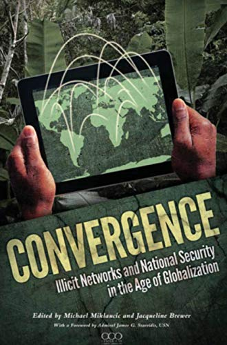 9781782663720: Convergence: Illicit Networks and National Security in the Age of Globalization