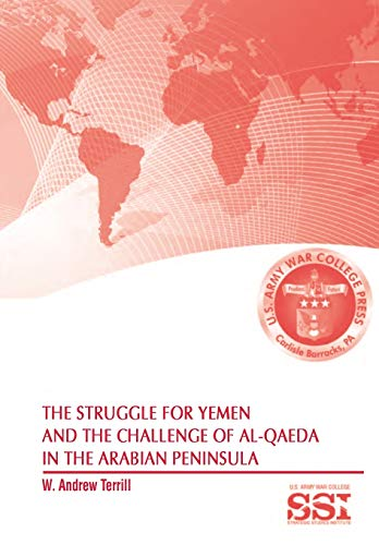 The Struggle for Yemen and the Challenge of Al-Qaeda in the Arabian Peninsula: Strategic Studies ...