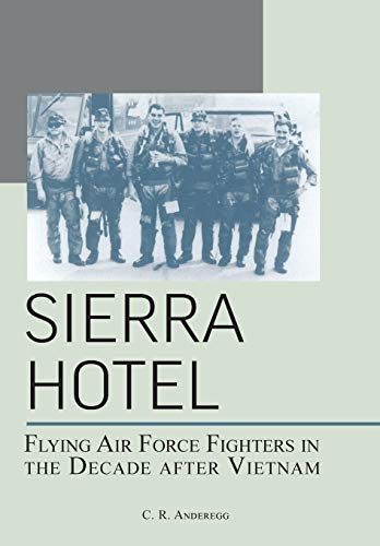 9781782664345: Sierra Hotel: Flying Air Force Fighters in the Decade After Vietnam