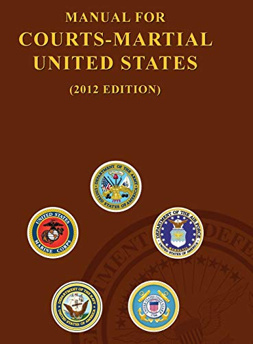 9781782664772: Manual for Courts-Martial United States (2012 Edition)