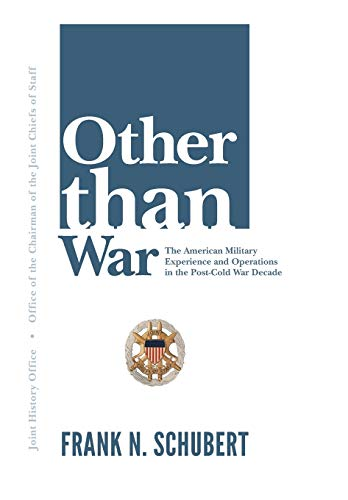Other Than War: The American Military Experience: U. S. Joint