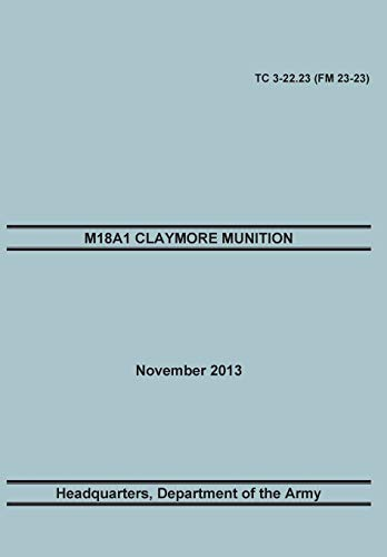 M18a1 Claymore Muniton: The Official U.S. Army: Training Doctrine and