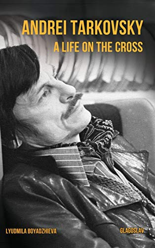 9781782671022: Andrei Tarkovsky: Life on the Cross