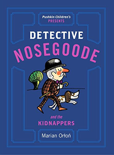 Detective Nosegoode and the Kidnappers: Marian Orton