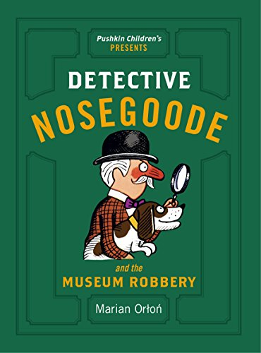 Detective Nosegoode and the Museum Robbery: Marian Orton