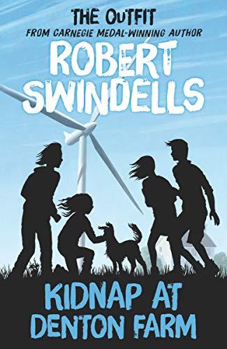 The Outfit: Kidnap at Denton Farm: Robert Swindells