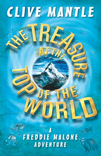 9781782703211: The Treasure at the Top of the World (A Freddie Malone Adventure)