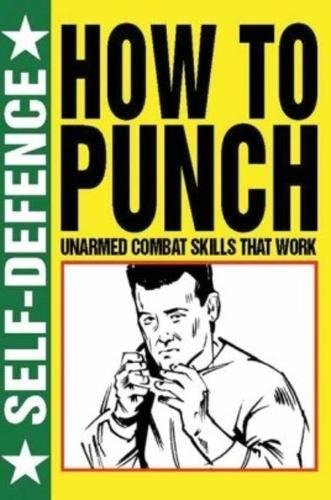 9781782740889: How to Punch: Fist Fighting Skills That Work (Self Defence)