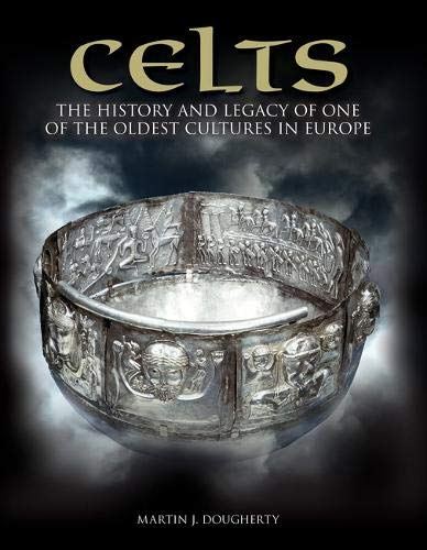 9781782741664: Celts: The History and Legacy of One of the Oldest Cultures in Europe (Histories)