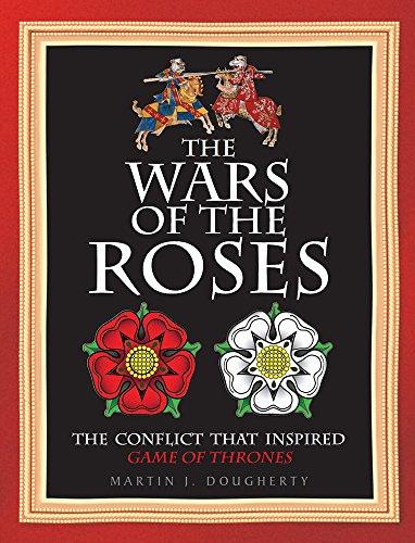 War of the Roses: Dougherty, Martin J.