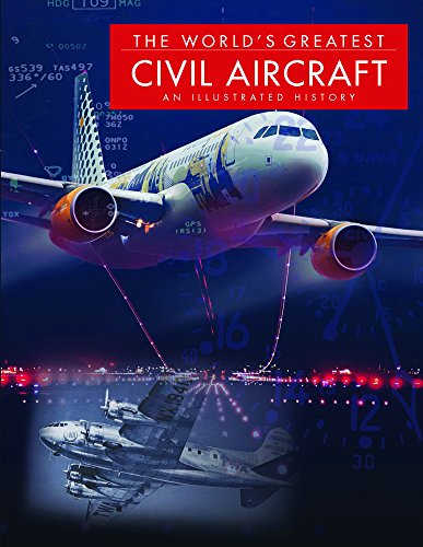 9781782742456: The World's Greatest Civil Aircraft: An Illustrated History