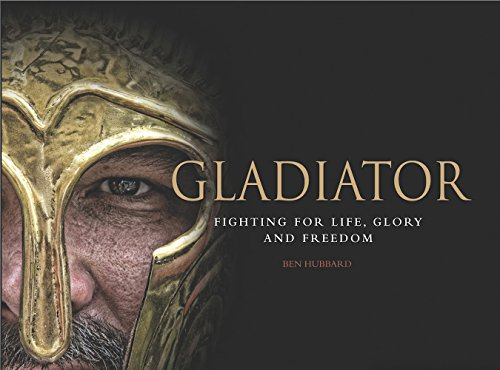 Gladiator : Fighting for Life, Glory and Freedom