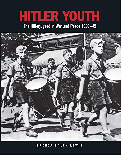 Hitler Youth: The Hitlerjugend in War and: Brenda Ralph-Lewis